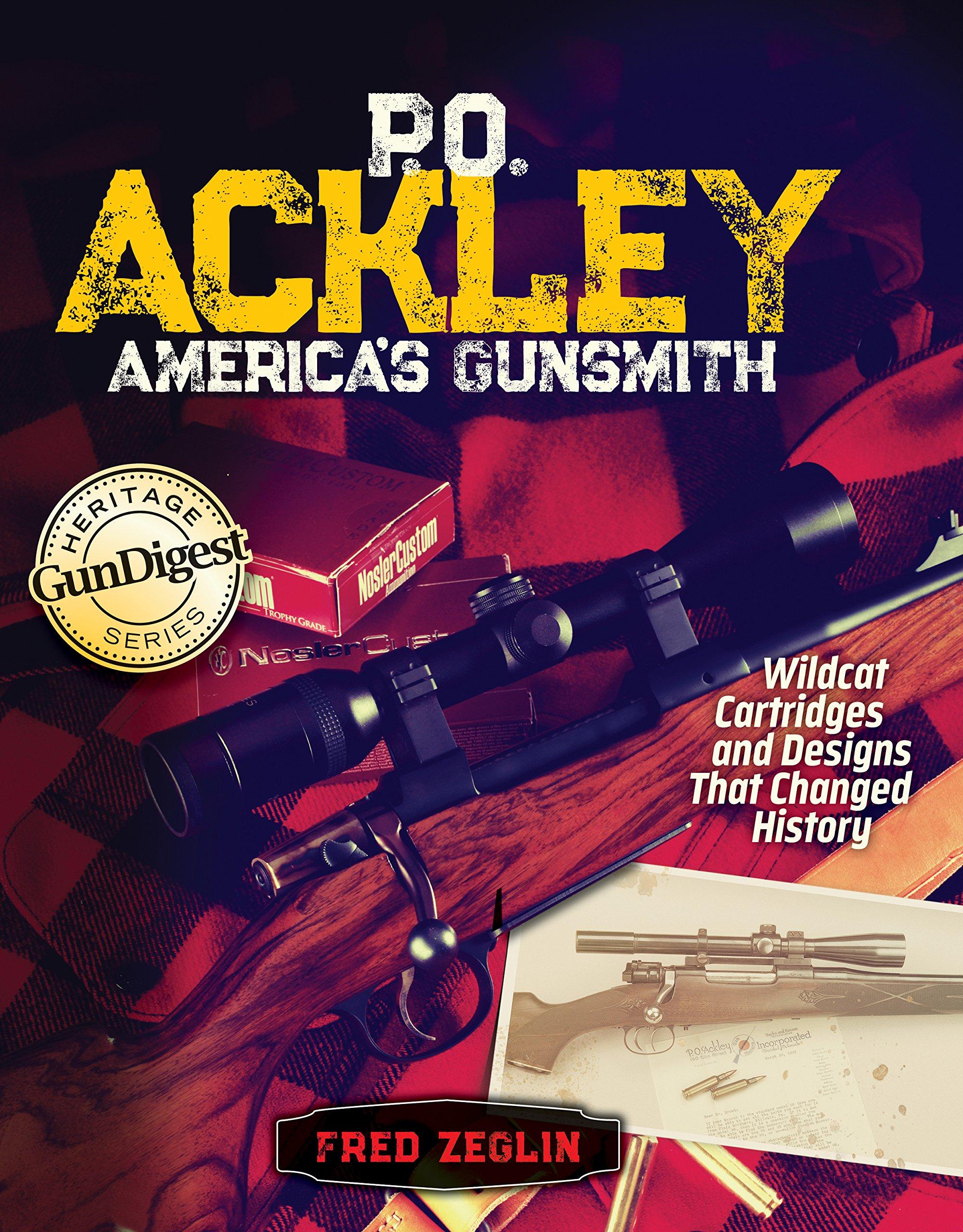 P.O. Ackley America\'s Gunsmith: Fred Zeglin: 0074962019806: Amazon ...