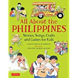 All About the Philippines: Stories, Songs, Crafts and Games for Kids (All About...countries)