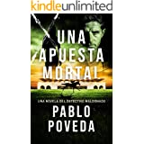 Una Apuesta Mortal: Una novela del detective Maldonado (Detective privado Javier Maldonado, novela negra española nº 2) (Span