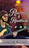 Root Beer & Roadblocks (Orchard Hill Book 4)