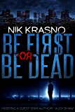 BE FIRST OR BE DEAD (Oligarch Book 3)