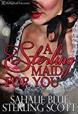 A Sterling Maid For You