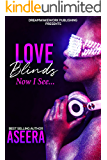 Love Blinds: Now I See