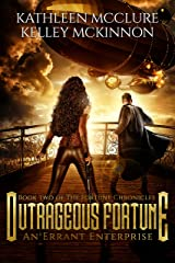 Outrageous Fortune: An Errant Enterprise (The Fortune Chronicles Book 2) Kindle Edition