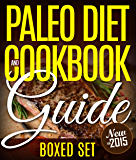 Paleo Diet Cookbook and Guide (Boxed Set): 3 Books In 1 Paleo Diet Plan Cookbook for Beginners With Over 70 Recipes
