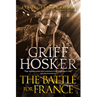 The Battle for France (Struggle For a Crown Book 7)