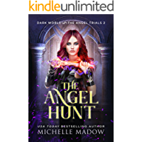 The Angel Hunt (Dark World: The Angel Trials Book 2)