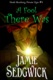 A Fool There Was (Hank Mossberg, Private Ogre Book 4)