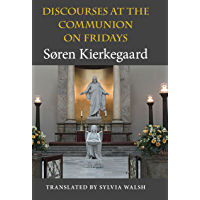 Discourses at the Communion on Fridays (Indiana Series in the Philosophy of Religion)