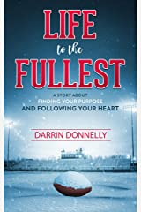 Life to the Fullest: A Story About Finding Your Purpose and Following Your Heart (Sports for the Soul Book 4) Kindle Edition