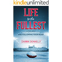 Life to the Fullest: A Story About Finding Your Purpose and Following Your Heart (Sports for the Soul Book 4) (English Edition)