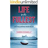 Life to the Fullest: A Story About Finding Your Purpose and Following Your Heart (Sports for the Soul Book 4)