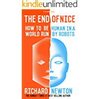 The End of Nice: How to be human in a world run by robots (Kindle Single)