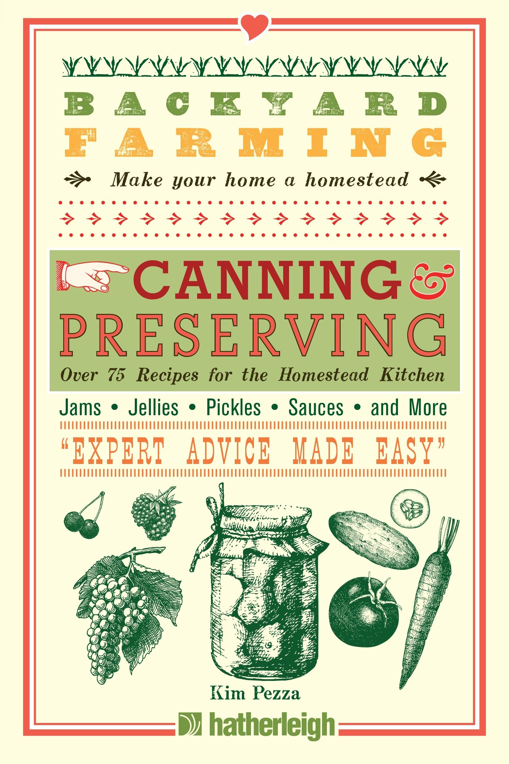 Download Backyard Farming: Canning & Preserving: Over 75 Recipes for the Homestead Kitchen PDF