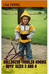 Bulldozer Toddler Hoodie - Boys' Sizes 2 and 4 Kindle Edition