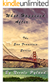 What Happened After...: San Francisco Series Finale