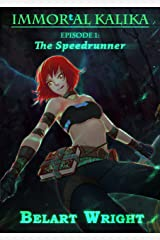 IMMORtAL_Kalika Episode 1 (LitRPG): The Speedrunner (Episodic Kalika) Kindle Edition