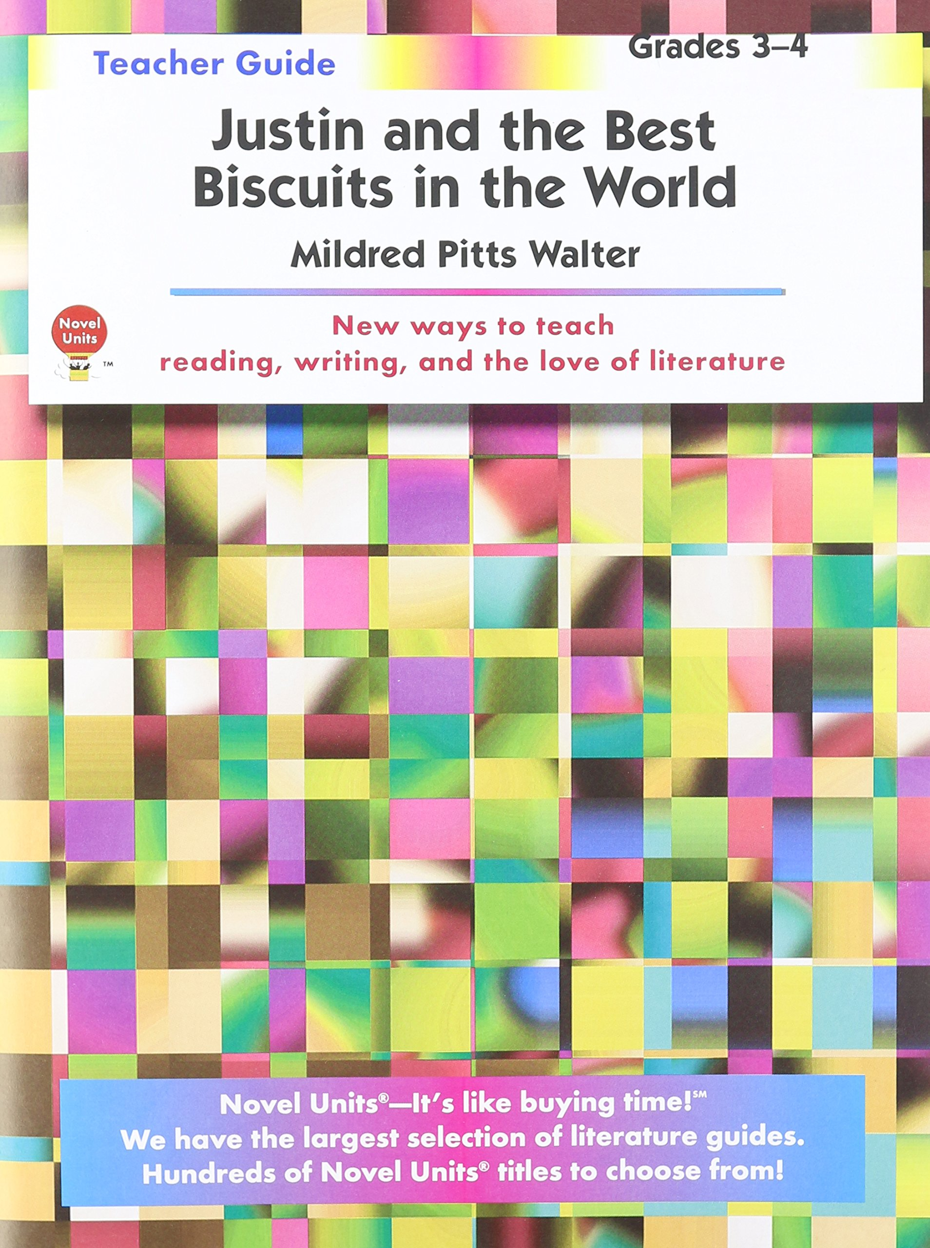 Justin and the Best Biscuits in the World - Teacher Guide by Novel Units:  Novel Units: 9781581307160: Amazon.com: Books