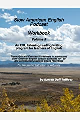 Slow American English Podcast Workbook Vol. 5: Exercise Worksheets and transcripts for podcast episodes 49 - 60 (Slow American English Podcast Workbooks) Kindle Edition