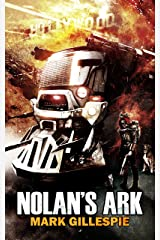 Nolan's Ark: A Post-Apocalyptic Action Thriller (The Butch Nolan Series Book 1) Kindle Edition