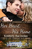 Her Heart, His Home: A Christian Romance (Home to Collingsworth Book 5)
