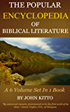 BIBLE ENCYCLOPEDIA - The Popular Cyclopedia of Biblical Literature (6 Volumes In 1)