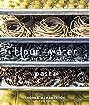 Flour + Water: Pasta [A Cookbook]