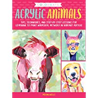 Colorways: Acrylic Animals: Tips, techniques, and step-by-step lessons for learning to paint whimsical artwork in…