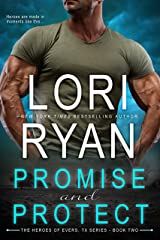 Promise and Protect (Heroes of Evers, TX Book 2) Kindle Edition