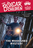 The Woodshed Mystery (The Boxcar Children Mysteries Book 7)