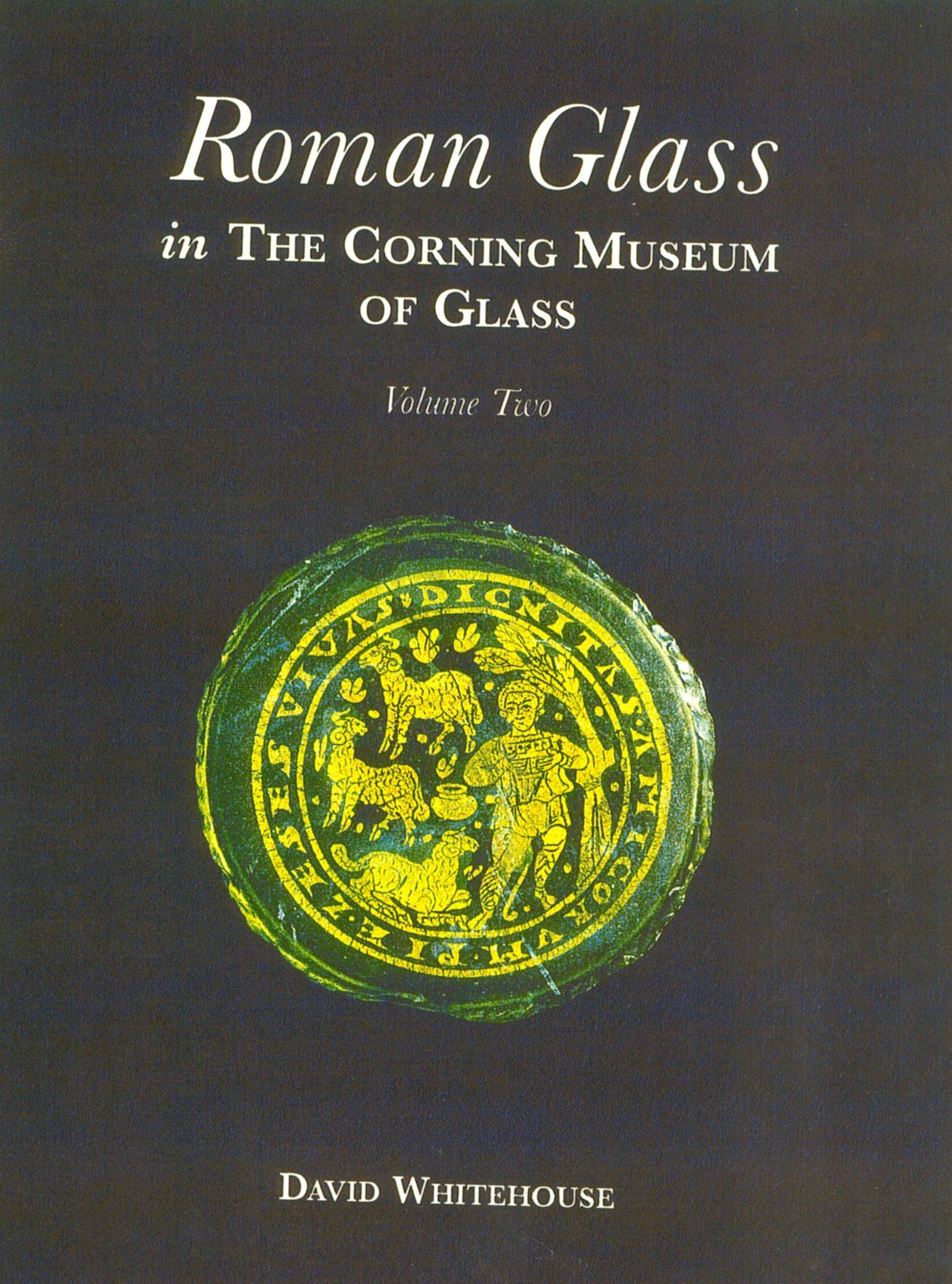 Roman Glass in the Corning Museum of Glass Vol 2 (Catalog) (Volume II) pdf