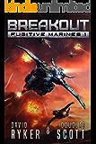 Breakout (Fugitive Marines Book 1)