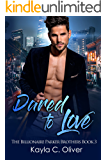 Dared to Love (The Billionaire Parker Brothers Book 3)
