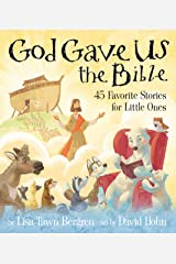 God Gave Us the Bible: Forty-Five Favorite Stories for Little Ones Hardcover