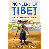 Pioneers of Tibet: The First Western Explorers (English Edition)