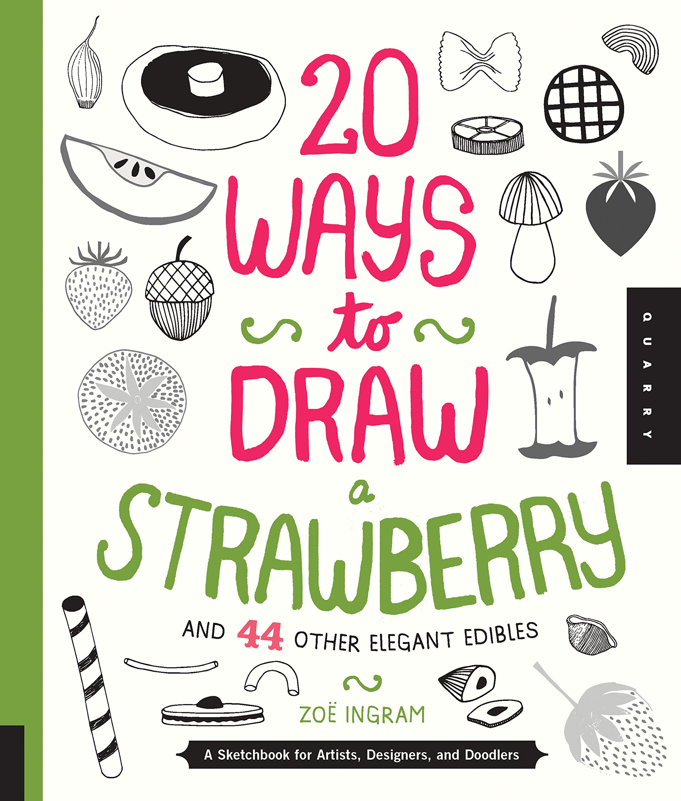 Download 20 Ways to Draw a Strawberry and 44 Other Elegant Edibles: A Sketchbook for Artists, Designers, and Doodlers PDF