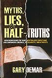 Myths, Lies, & Half-Truths: How Misreading the Bible Neutralizes Christians