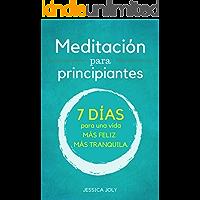 Meditación: Para Principiantes - 7 Días para una Vida más Feliz, más Tranquilla