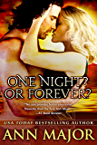 One Night? Or Forever?: A Short Story (Lone Star Dynasty Book 1)