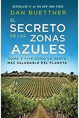El secreto de las zonas azules: Come y vive como la gente más saludable del planeta (Spanish Edition) Paperback