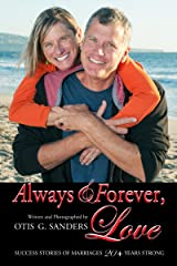 Always & Forever, Love: Success Stories of Marriages 20+ Years Strong Kindle Edition