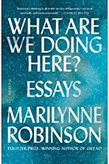 What Are We Doing Here?: Essays Kindle Edition