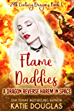 Flame Daddies: A Dragon Reverse Harem in Space (24th Century Dragons Book 1)