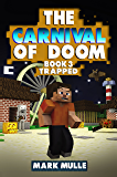 The Carnival of Doom (Book 3): Trapped (An Unofficial Minecraft Book for Kids Ages 9 -12)