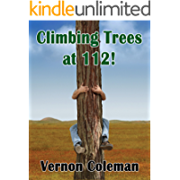 Climbing Trees at 112: Real Life Inspirations for the Over 65s