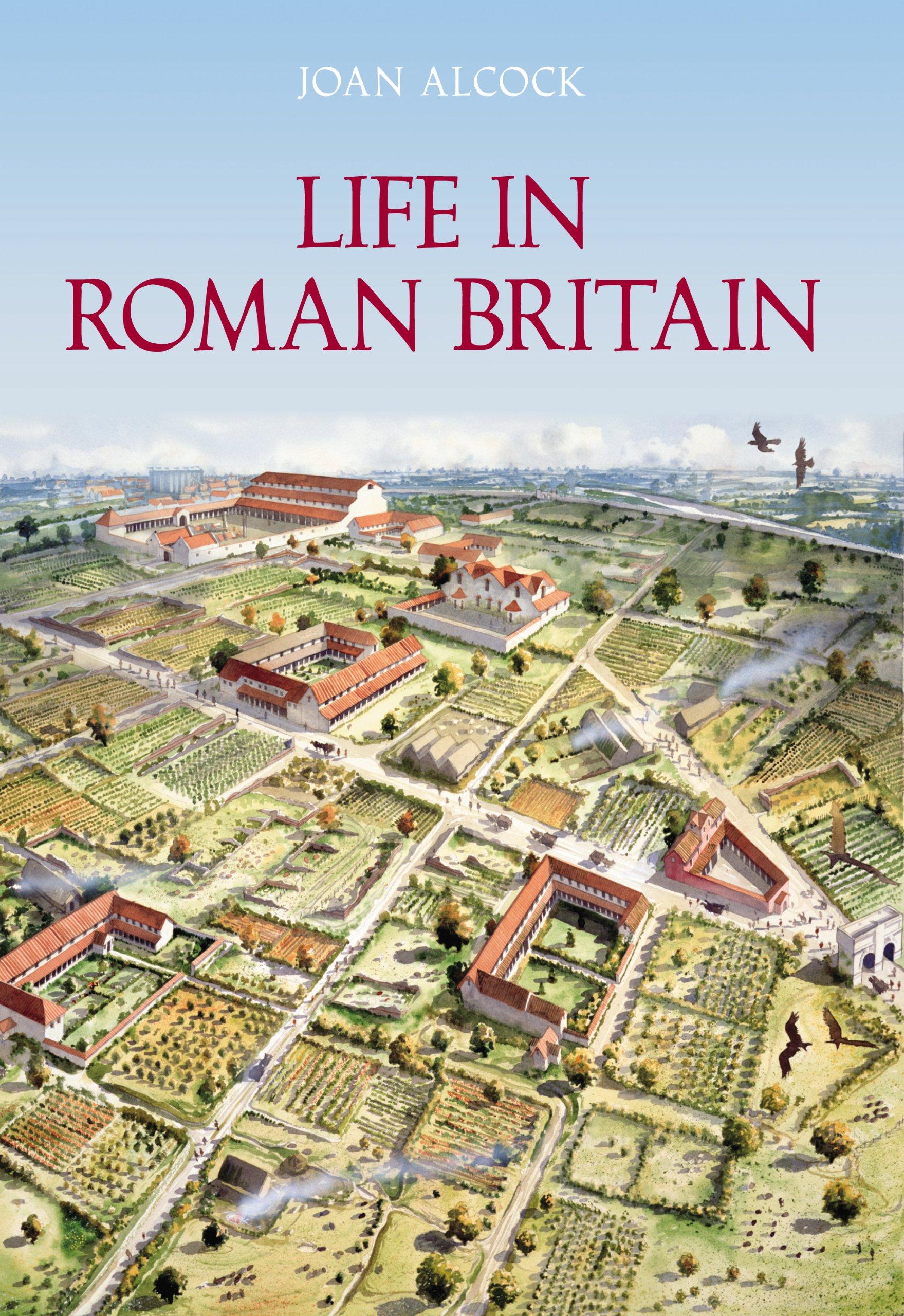 Life in roman britain amazon joan p alcock 9780752435930 life in roman britain amazon joan p alcock 9780752435930 books fandeluxe Document