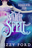 Water Spell (Guardians of the Realm Book 1)