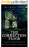 The Correction Floor (Dark Corners Book 1)