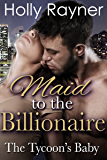 Maid To The Billionaire: The Tycoon's Baby (2nd Edition)