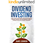 Dividend Investing: How to Build Your PASSIVE INCOME and FINANCIAL FREEDOM Through the Stock Market. A Guide to Dividend Stocks and an Early Retirement